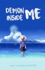 Demon Inside Me (NARUTO FANFICTION) by Sherlock221BSH