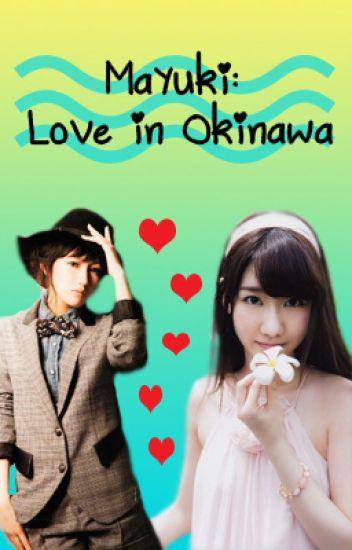 MaYuki: Love in Okinawa [ON-GOING: Chapter 7 updated]