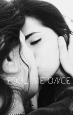 Fool Me Once (Camren) by AdoringShips