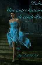 Halia (Une autre histoire de Cendrillon) by APTEAJ