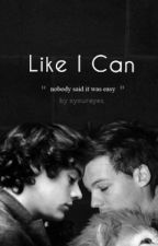 Like I Can ➸ Larry Stylinson (Sequel di Echo) by xyoureyes