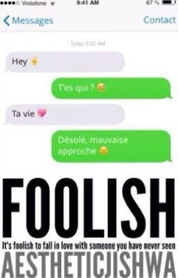 FOOLISH - N.H (TERMINÉE)
