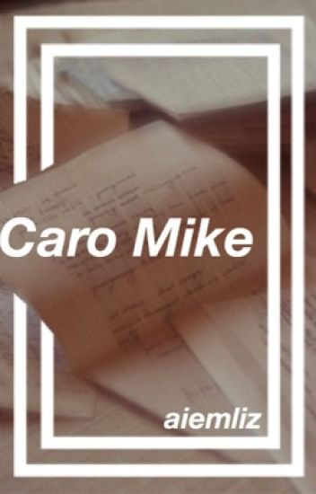 Caro Mike ~ mgc.