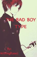 The Bad Boy Type by WiltingRose1