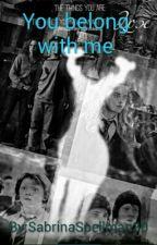 You belong with me (Harry Potter y tu) by SabrinaSpellman30