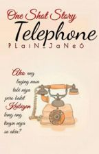 Telephone (One-Shot) by PLaiN_JaNe6