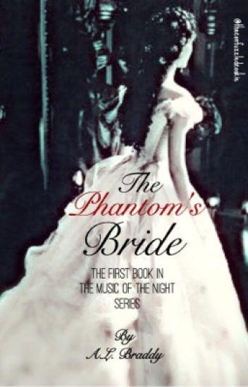 The Phantom's Bride: A Phantom of the Opera fanfic