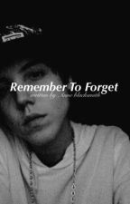 Remember To Forget  ( Mathew Espinosa) by FxckYourKat