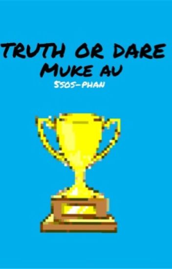 Truth or Dare - Muke AU
