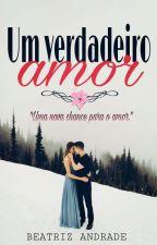 O Verdadeiro Amor by BiaAndradee