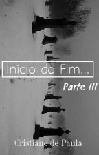 Início do Fim... Parte 3《Z.M》 by AnedePaula06