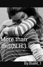 More than this(N.H.) by niallhoran_lover1F