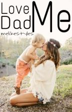Love Me Dad |HS| by melikestyles