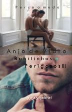 Bonitinhos e Perigosos 3 - Anjo de Vidro (Romance Gay) by LucasGabriel07