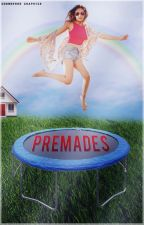 premades by chowderrr-