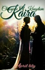 CRONICLE  OF  KINGDOM  KAIRA  :   UNDER THE HOLY GREEN LAKE [ #Wattys 2016 ]  by April06lily