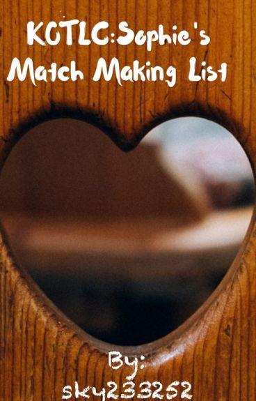 KOTLC:Sophie's Match Making List (UNDER MAJOR EDITING)