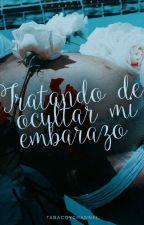 Tratando De Ocultar Mi Embarazo © by TabacxyChannel