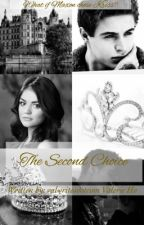 The Second Choice | COMPLETED by valwritesdotcom
