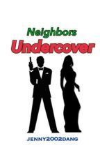 Neighbors Undercover by jenny2002dang