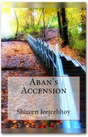 Aban's Accension by ShireenJeejeebhoy
