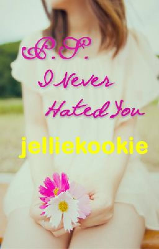 P.S. I Never Hated You by jelliekookie