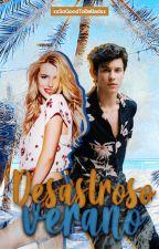 Desastroso Verano [Editando] by xxSoGoodToBeBadxx