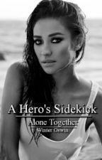 A Hero's Sidekick [1] - Alone Together   (a green Arrow fanfiction) by Psycho-Dolly