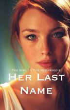 Her Last Name (Harry Potter Fanfiction) by Im_Fictional