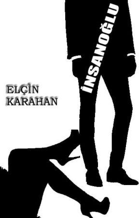 İNSANOĞLU by Elcinsukarahan