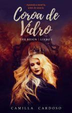 Coroa de Vidro - Livro 1 ( COMPLETA) by CamiCardosoo_