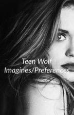 Teen Wolf Imagines\preferences by harleequinnn