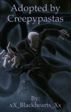 Adopted by Creepypasta by Kliese