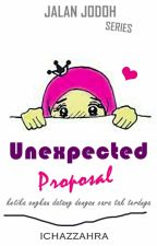 UNEXPECTED PROPOSAL: Ketika Engkau Datang dengan Cara Tak Terduga by icazzahra