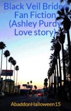Black Veil Brides Fan Fiction (Ashley Purdy Love story) by AbaddonHalloween15