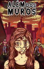 Além Dos Muros - Livro I by _BrendaGuedes