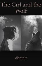 The Girl and the Wolf by dbrentt