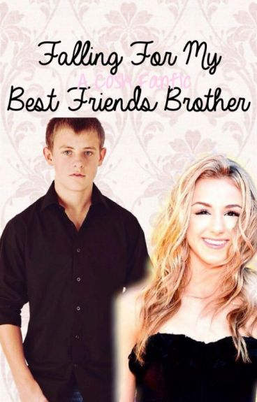 Falling For My Best Friends Brother {A Cosh Fanfic}