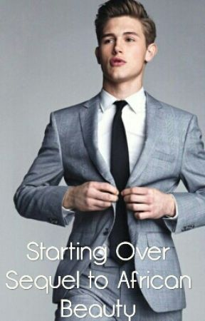 Starting Over ( Sequel to African Beauty ) by Dauphinachancia