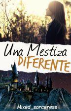 Una Mestiza Diferente -En Edición- by Mixed_sorceress