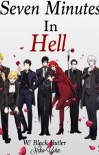 7 Minutes in Hell (Black Butler characters x reader) by neko-corn