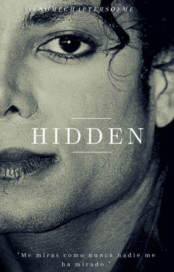 """ Hidden "" [ Michael Jackson's FanFic ]"