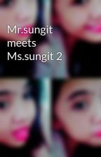 Mr.sungit meets Ms.sungit 2 by manambitlj