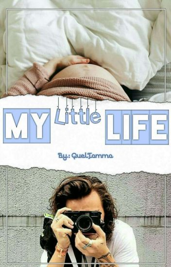 My Little Life- (L.S Mpreg) Book 1 *Em Revisão*