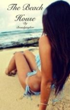 The Beach House by brandytaylorr