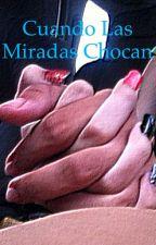 Cuando dos miradas chocan by jessicanazario