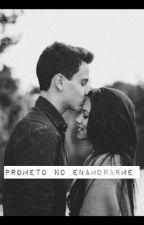 Prometo No Enamorarme. by abby_32