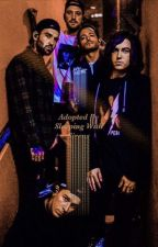 Adopted By Sleeping With Sirens  by lowkellin