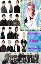 Seventeen Imagines (Completed) by coolamatic1029