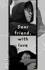 DEAR FRIEND WITH LOVE by ngombe_tehanget